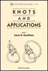 Knots and Applications (Series on Knots and Everything, Vol 6) Louis H. Kauffman