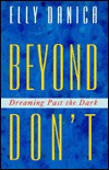 Beyond Dont: Dreaming Past the Dark  by  Elly Danica