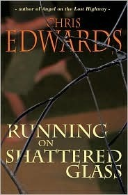 Running on Shattered Glass  by  Chris Edwards