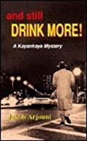 And Still Drink More!: A Kayankaya Mystery