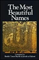 The Most Beautiful Names: Al-Asma' Al-Husna