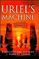 Uriel's Machine: the Prehistoric Technology That Survived the Flood