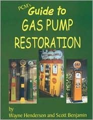 Pcms Guide to Gas Pump Restoration  by  Wayne Henderson