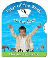 Days of the Week at the Zoo!: A Turn, Count, and Learn Book  by  Jeff Ryan