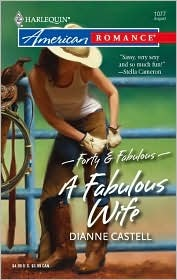 A Fabulous Wife (Forty & Fabulous, #1) (Harlequin American Romance, #1077)  by  Dianne Castell