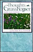 Thoughts of a grasshopper: essays and oddities