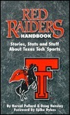 Red Raiders Handbook: Stories, Stats and Stuff about Texas Tech Sports  by  Norval Pollard