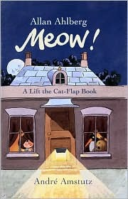 Meow!: A Lift the Cat-Flap Book Allan Ahlberg