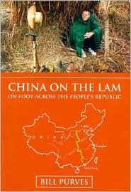 China on the Lam: On Foot Across the Peoples Republic  by  Bill Purves