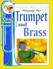 Playing the Trumpet and Brass  by  Paul Archibald