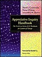 Appreciative Inquiry Handbook: The First In A Series Of Ai Workbooks For Leaders Of Change (Book & Cd)