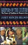 Keepers of the Culture: The Power of Tradition in Womens Lives  by  Janet Mancini Billson