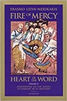 Fire of Mercy, Heart of the Word: Meditations on the Gospel According to Saint Matthew