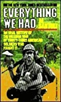 Everything We Had: An Oral History of the Vietnam War by Thirty-Three American Soldiers Who Fought It