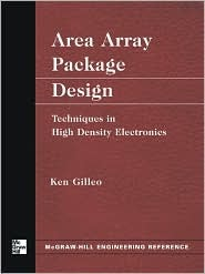 Area Array Package Design: Techniques in High Density Electronics  by  Ken Gilleo