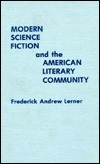 Modern Science Fiction and the American Literary Community Fred Lerner