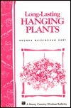 Long-Lasting Hanging Plants: Storeys Country Wisdom Bulletin A-147 Rhonda Massingham Hart