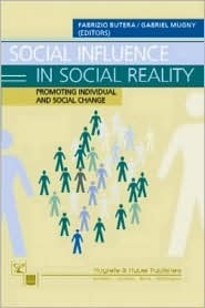 Social Influence in Social Reality: Promoting Individual and Social Change  by  Fabrizio Butera