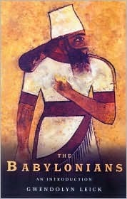The Babylonians: An Introduction  by  Gwendolyn Leick