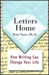 Letters Home: How Writing Can Change Your Life  by  Terry Vance