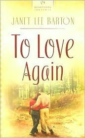 To Love Again  by  Janet Lee Barton