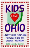 Kids Love Ohio: A Parents Guide to Exploring Fun Places in Ohio with Children Year Round  by  Michele Zavatsky
