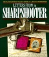 Letters from a Sharpshooter: The Civil War Letters of Private William B. Greene, Co. G, 2nd United States Sharpshooters (Berdans) Army of the Potomac, 1861-1865 William H. Hastings