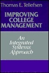 Improving College Management: An Integrated Systems Approach Thomas E. Tellefsen
