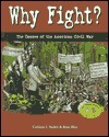 Why Fight?: The Causes of the American Civil War  by  Corinne J. Naden