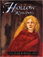 The Hollow Kingdom (The Hollow Kingdom Trilogy: Book I)