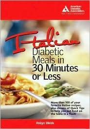 Italian Diabetic Meals in 30 Minutes or Less!  by  Robyn Webb