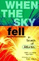 When the Sky Fell: In Search of Atlantis