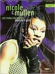 Nicole C. Mullen - Live from Cincinnati: Bringin It Home  by  Nicole C. Mullen