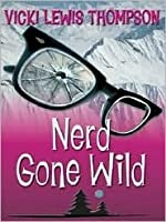 Nerd Gone Wild (Nerds, #3)