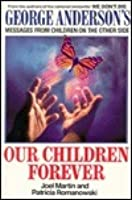 Our children forever: george anderson's messages from childr