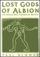 Lost Gods of Albion: The Chalk Hill-Figures of Britain