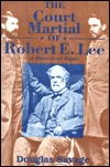 Court Martial Of Robert E. Lee  by  Douglas  Savage