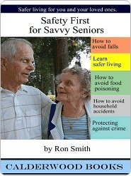 Safety For Savvy Seniors  by  Ron Smith