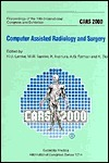 Cars 2000 Computer Assisted Radiology and Surgery: Proceedings of the 14th International Congress and  by  H.U. Lemke