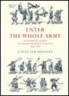 Enter the Whole Army: A Pictorial Study of Shakespearean Staging, 1576 1616 C. Walter Hodges