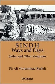 Sindh: Ways and Days: A Medley of Memories, Hunting, and Sporting  by  Pir Ali Muhammad Rashdi