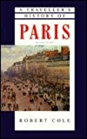 A Traveller's History of Paris (Traveller's History)