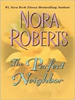 The Perfect Neighbor (MacGregors #11) (Large Print)