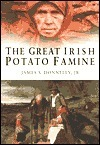 The Great Irish Potato Famine  by  James S. Donnelly Jr.