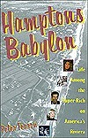 Hamptons Babylon: Life Among the Super-Rich on Americas Riviera Peter Fearon