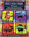 Multicultural Plays: A Many-Splendored Tapestry Honoring Our Global Community Judy Truesdell Mecca