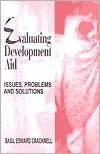 Evaluating Development Aid: Issues, Problems And Solutions  by  Basil E. Cracknell