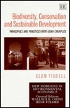 Biodiversity, Conservation and Sustainable Development: Principles and Practices with Asian Examples Clement A. Tisdell