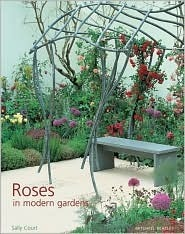 Roses in Modern Gardens  by  Sally Court