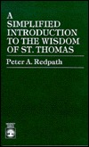 A Simplified Introduction To The Wisdom Of St. Thomas  by  Peter A. Redpath